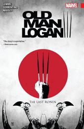 Wolverine: Old Man Logan Vol. 3 - The Last Ronin