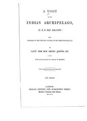 A Visit to the Indian Archipelago, in H.M. Ship Maeander: With Portions of the Private Journal of Sir James Brooke, K.C.B.