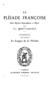 La Pléiade françoise: Appendice, La langue de la Pléiade, Volume1