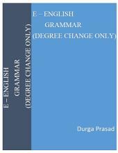E - English Grammar (Degree Change Only)