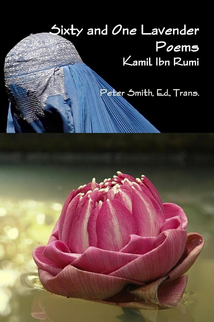 Sixty and One Lavender Poems by Kamil Ibn Rumi