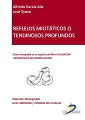 Reflejos miotáticos o tendinosos profundos: Evaluación neurológica del recién nacido