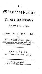 Die Staatensysteme Europa's und Amerika's seit dem Jahre 1783, geschichtlich-politisch dargestellt: Th. 1783-1806