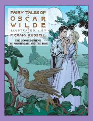 Fairy Tales Of Oscar Wilde The Devoted Friend The Nightingale And The Rose Book PDF