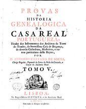 Provas da historia genealogica da casa real portugueza, tiradas dos instrumentos dos archivos da torre do Tombo ... por d. Antonio Caetano de Sousa ... Tomo 1. -6.!: Volume 5