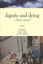 The Center for Bioethics and Human Dignity Presents Dignity and Dying: A Christian Appraisal