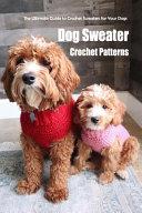 Dog Sweater Crochet Patterns