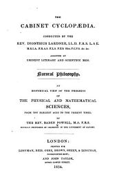 An Historical View of the Progress of the Physical and Mathematical Sciences: From the Earliest Ages to the Present Times