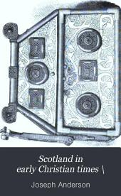 Scotland in Early Christian Times \: Volume 2