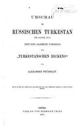 """Umschau im russischen Turkestan: (im jahre 1871) nebst einer allgemeinen schilderung des """"Turkestanschen beckens,"""""""