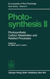 Photosynthesis II: Photosynthetic Carbon Metabolism and Related Processes