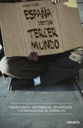España, destino tercer mundo: Endeudados, sin fábricas, sin empleos y atrapados por el corralito
