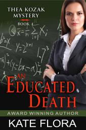 An Educated Death (The Thea Kozak Mystery Series, Book 4)