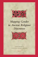 Mapping Gender in Ancient Religious Discourses PDF