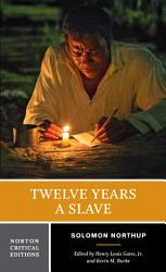 Twelve Years a Slave (Norton Critical Editions)