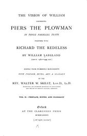 The Vision of William Concerning Piers the Plowman: In Three Parallel Texts; Together with Richard the Redeless, Volume 2