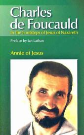 Charles de Foucauld: In the Footsteps of Jesus of Nazareth