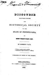 A discourse delivered before the Historical Society of the State of Pennsylvania: on New Year's Day, 1827