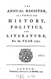 The Annual Register: World Events .... 1772. - 1773