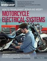 How to Troubleshoot  Repair  and Modify Motorcycle Electrical Systems PDF