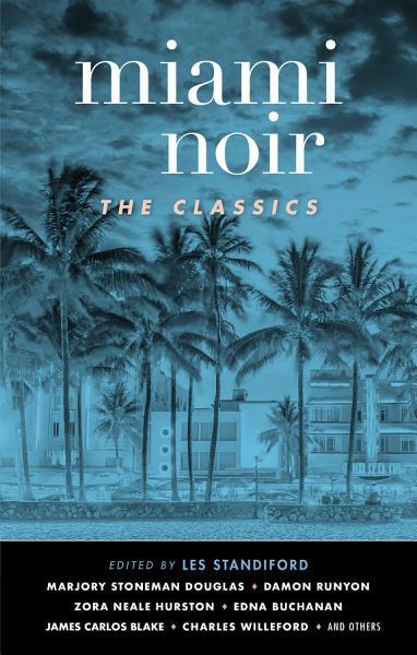 Download Miami Noir  The Classics Book