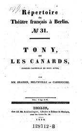 Tony, ou les canards, comedie-vaudeville en 2 actes