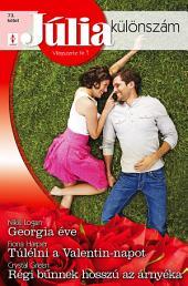 Júlia különszám 73. kötet: Georgia éve, Túlélni a Valentin-napot, Régi bűnnek hosszú az árnyéka