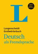 Langenscheidt Gro  w  rterbuch Deutsch als Fremdsprache   f  r Studium und Beruf PDF