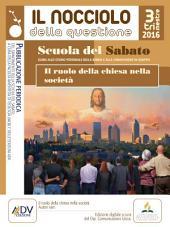 Il Nocciolo della questione, III Trimestre 2016 : IL RUOLO DELLA CHIESA NELLA SOCIETÀ