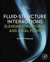 Fluid-Structure Interactions: Slender Structures and Axial Flow, Edition 2
