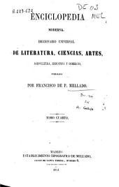 Enciclopedia moderna, 4: diccionario universal de literatura, ciencias, artes, agricultura, industria y comercio
