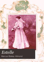 Estelle: an idyl of old Virginia