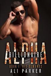 His Demands, Billionaire Alpha 1: A Bad Boy Billionaire Novel