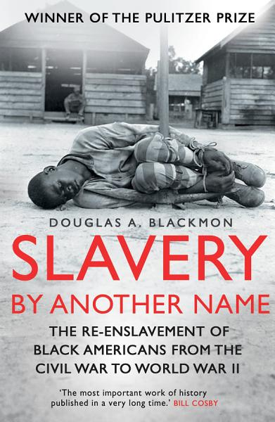 Download Slavery by Another Name Book