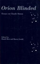 Orion Blinded: Essays on Claude Simon