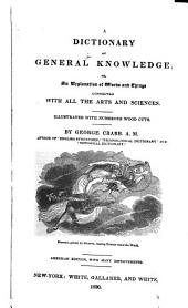 Crabb's Handy Cyclopaedia, Or, An Explanation of Words and Things Connected with All the Arts and Sciences