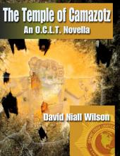 The Temple of Camazotz - A Novella of the O.C.L.T.