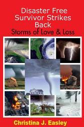 Disaster Free Survivor Strikes Back  Storms of Love   Loss PDF