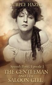 Spanish Posse: Episode 1: The Gentleman and the Saloon Girl