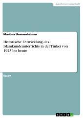 Historische Entwicklung des Islamkundeunterrichts in der Türkei von 1923 bis heute