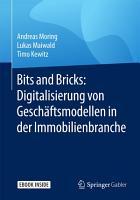 Bits and Bricks  Digitalisierung von Gesch  ftsmodellen in der Immobilienbranche PDF
