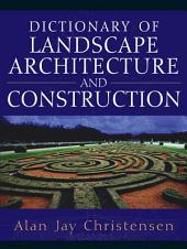 Dictionary of Landscape Architecture and Construction