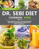 The Complete Dr  Sebi Diet Cookbook Book