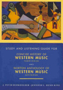 Study and Listening Guide for Concise History of Western Music  Fourth Edition  by Barbara Russano Hanning and Norton Anthology of Western Music  Sixth Edition Edited by J  Peter Burkholder and Claude V  Palisca