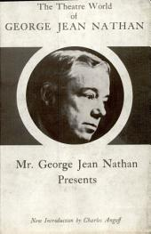 Mr. George Jean Nathan Presents
