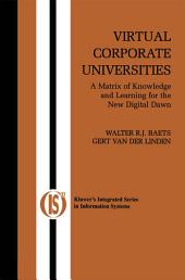 Virtual Corporate Universities: A Matrix of Knowledge and Learning for the New Digital Dawn