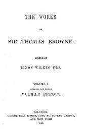 The Works of Sir Thomas Browne: Volume 1