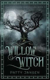 Willow Witch: Ghostspeaker Chronicles Book 2