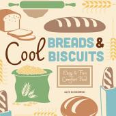 Cool Breads & Biscuits: Easy & Fun Comfort Food: Easy and Fun Comfort Food