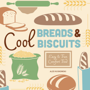 Cool Breads   Biscuits  Easy   Fun Comfort Food
